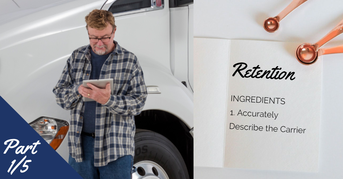 Truck driver on the left. Recipe book on the right which lists retention and has 1 ingredient: accurately describe your carrier.