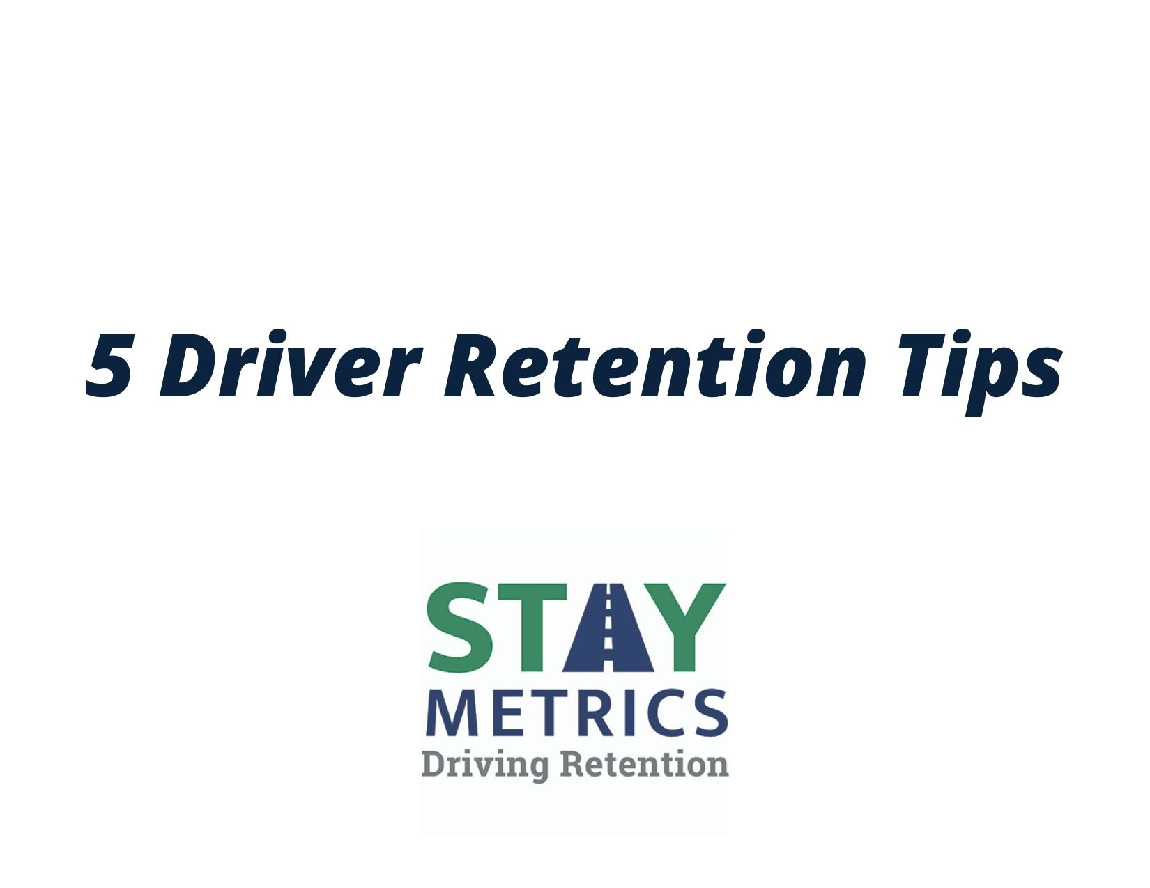 5 Tips to Improve Truck Driver Retention